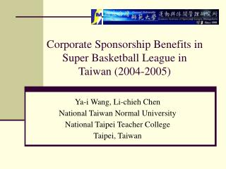 Corporate Sponsorship Benefits in Super Basketball League in Taiwan (2004-2005)