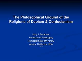 The Philosophical Ground of the Religions of Daoism & Confucianism