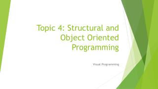 Topic 4: Structural and Object Oriented Programming