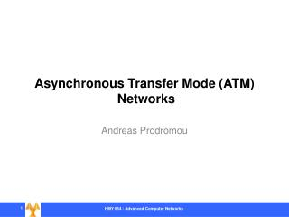 Asynchronous Transfer Mode (ATM)  Networks