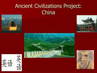 Ancient Civilizations Project: China