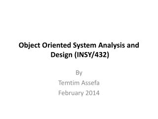 Object Oriented System Analysis and  Design (INSY/432)