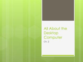 All About the Desktop  Computer