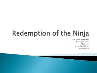Redemption of the Ninja