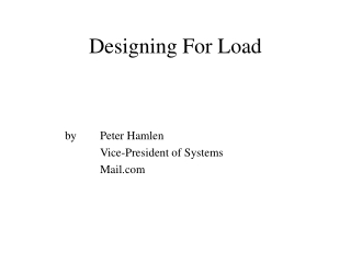 Designing For Load