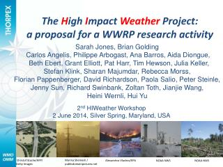The  H igh  I mpact  Weather  Project: a proposal for a WWRP research activity