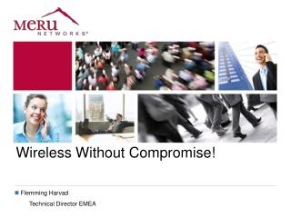 Wireless Without Compromise!