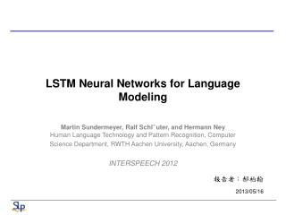 LSTM Neural Networks for Language Modeling