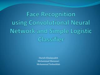 Face Recognition  using Convolutional Neural Network and Simple Logistic Classifier