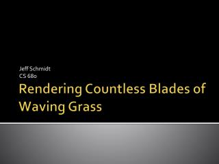 Rendering Countless Blades of Waving Grass