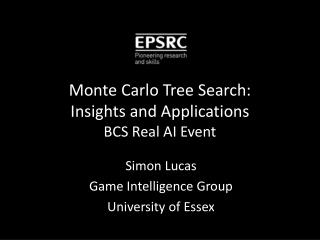 Monte Carlo Tree Search: Insights and Applications BCS Real AI Event