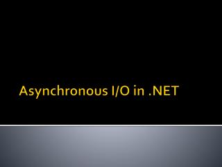 Asynchronous I/O in .NET