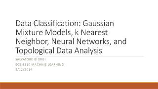 Salvatore  giorgi Ece  8110 machine learning 5/12/2014
