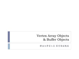Vertex Array Objects  & Buffer Objects