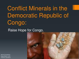 Conflict Minerals in the Democratic Republic of Congo: