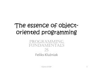 The essence of object-oriented programming