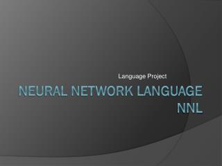 Neural Network Language NNL