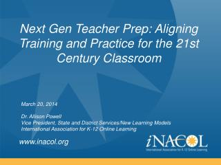 Next Gen Teacher Prep: Aligning Training and Practice for the 21st Century  Classroom