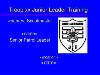 Troop xx Junior Leader Training