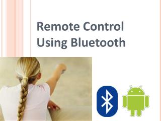 Remote Control Using Bluetooth