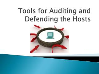 Tools for Auditing and Defending the Hosts