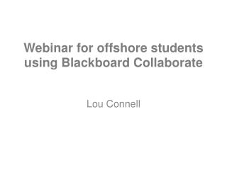 Webinar for offshore students using  Blackboard Collaborate
