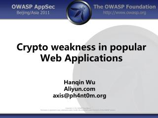 Crypto weakness in popular  Web  A pplications