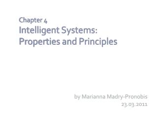 Chapter 4 Intelligent Systems:  Properties and Principles