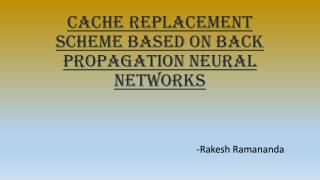 Cache Replacement Scheme based on Back Propagation Neural Networks