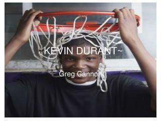 ~ KEVIN DURANT~