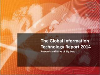 The Global Information  Technology Report  2014 Rewards  and Risks of  Big  Data