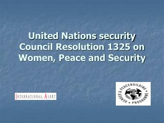 United Nations security Council Resolution 1325 on Women, Peace and Security