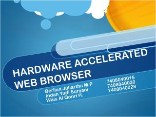 HARDWARE ACCELERATED WEB BROWSER