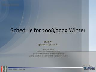 Schedule for 2008/2009 Winter