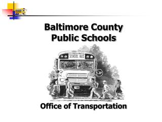 Baltimore County Public Schools       Office of Transportation