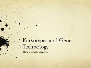 Karyotypes and Gene Technology