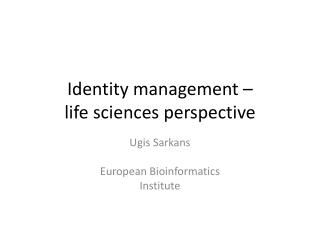 Identity management –  life sciences perspective
