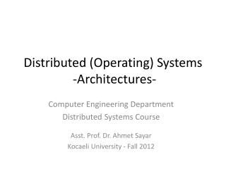 Distributed (Operating) Systems  -Architectures-