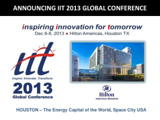 ANNOUNCING IIT 2013 GLOBAL CONFERENCE