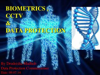 BIOMETRICS , CCTV & DATA PROTECTION