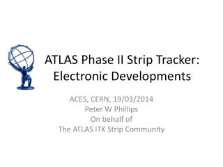 ATLAS Phase II Strip Tracker:  Electronic Developments