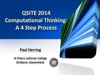QSITE 2014 Computational Thinking: A 4 Step Process