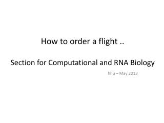 How  to  order a  flight .. Section  for  Computational  and RNA  Biology