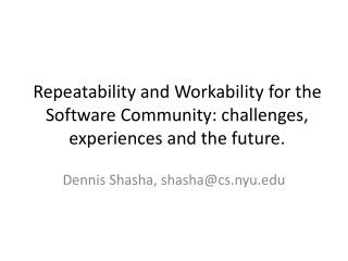 Repeatability and Workability for the Software Community: challenges, experiences and the future.