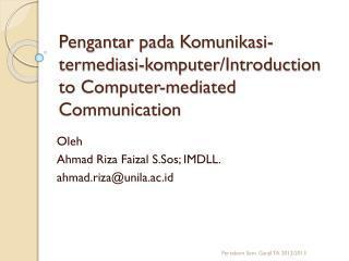 Pengantar pada Komunikasi-termediasi-komputer /Introduction to Computer-mediated Communication