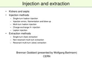 Injection and extraction