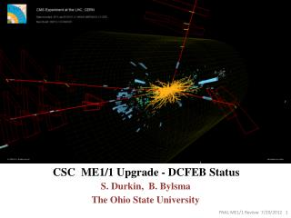 CSC  ME1/1  Upgrade - DCFEB Status S. Durkin,  B. Bylsma  The Ohio State University