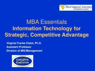 MBA Essentials Information Technology for Strategic, Competitive Advantage