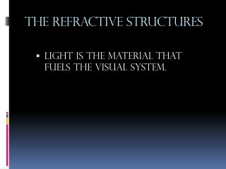 The Refractive Structures