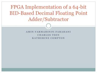 FPGA Implementation of a 64-bit BID-Based Decimal Floating Point Adder/ Subtractor